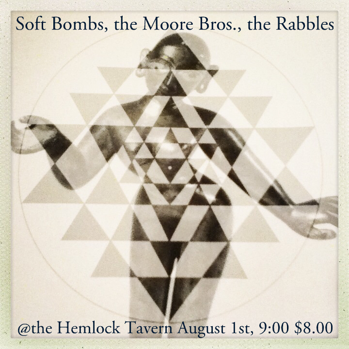 the Soft Bombs, the Moore Brothers, the Rabbles @ the Hemlock 8/1/14